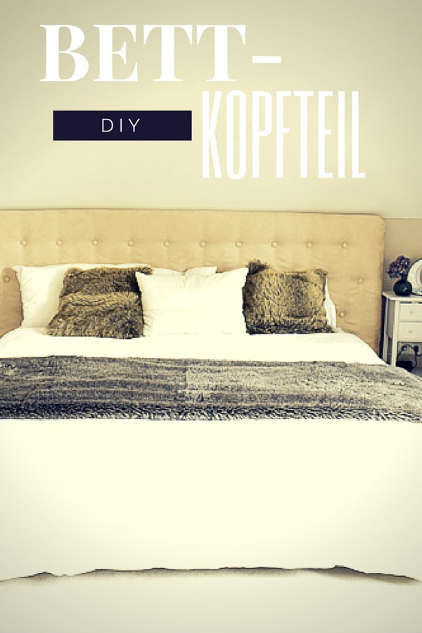 Gut bekannt Aufgemöbelt - DIY: Ein Kopfteil fürs Bett - Decorize TA93