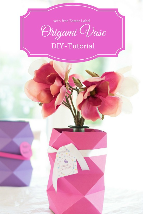 Origami Vase DIY-Tutorial mit Oster-Label - free printable